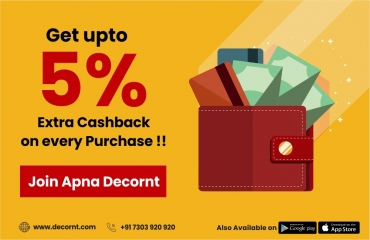 Get Upto 5% Extra Cash Back on every Purchase !! Join Apna Decornt.